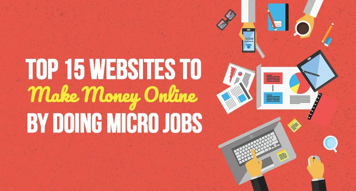 Top 15 Website To Make Money Online By Doing Micro Jobs in 2019