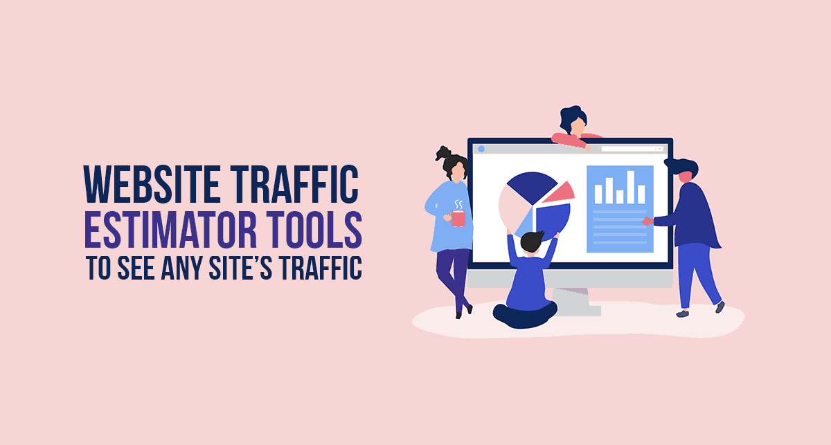 Website Traffic Estimator Tools