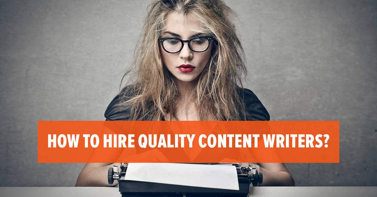 How to Hire Quality Content Writers? Here are 2 Amazing Sites.