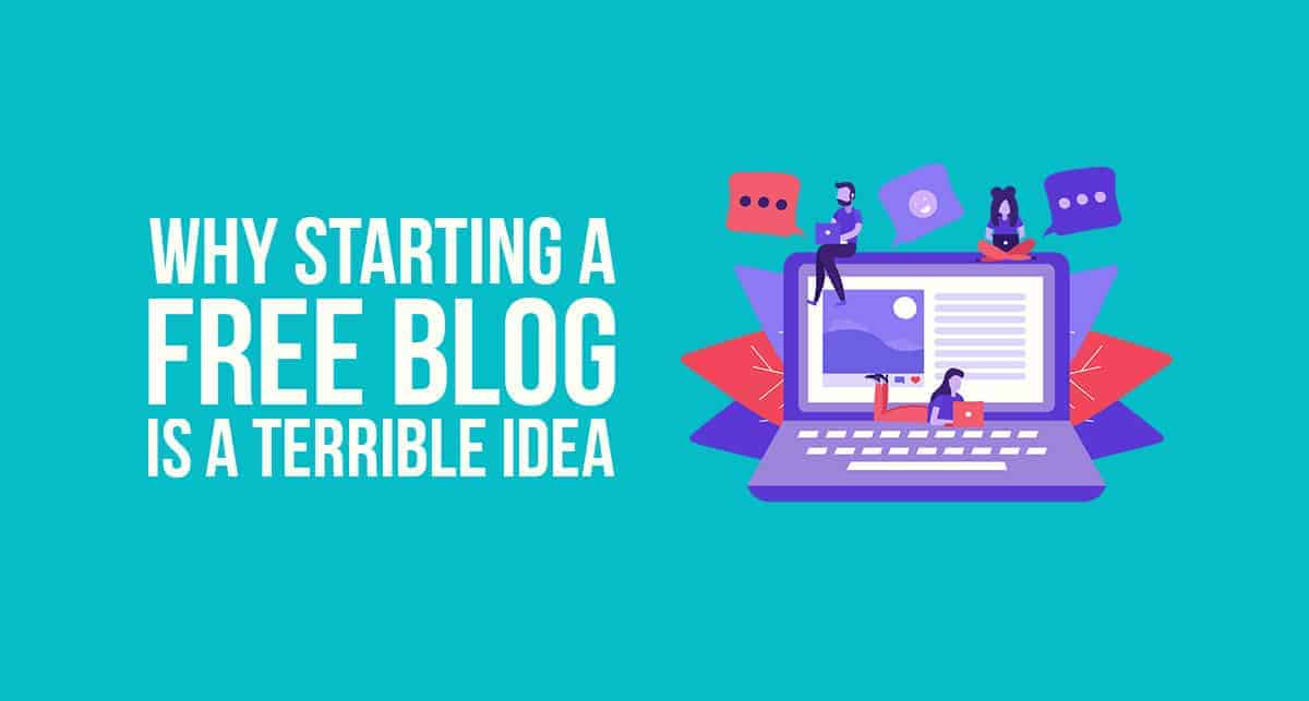 "Why Starting a ""FREE Blog"" is a Terrible Idea in 2019"