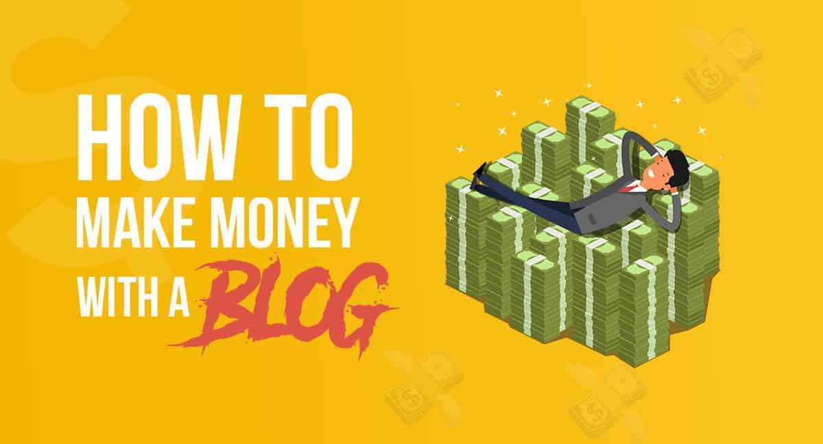 How To Make Money With A Blog in 2019