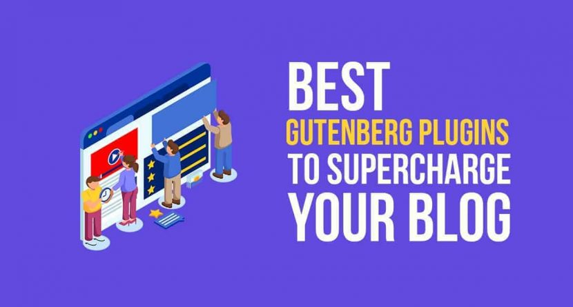 Best Gutenberg Plugins to Supercharge Your Blog