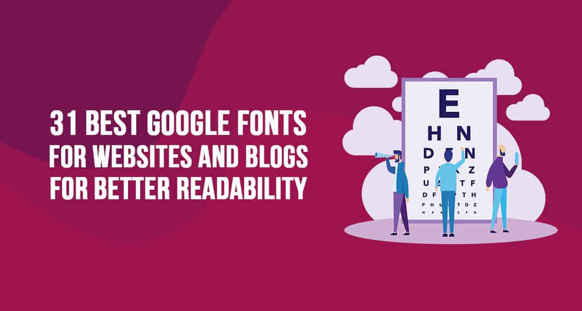 31 Best Google Fonts for Websites and Blogs for Better