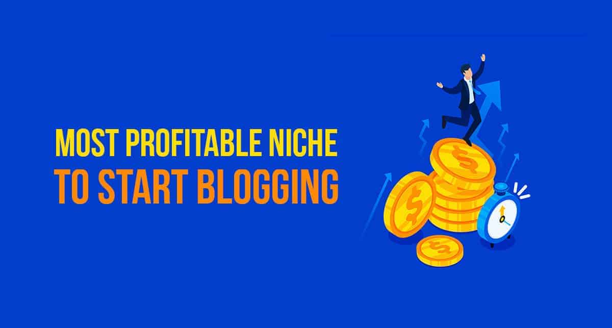5 Most Profitable Niche to Start Blogging