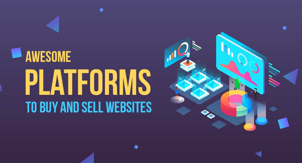 9 Awesome Platforms to Buy and Sell Websites in 2020 1