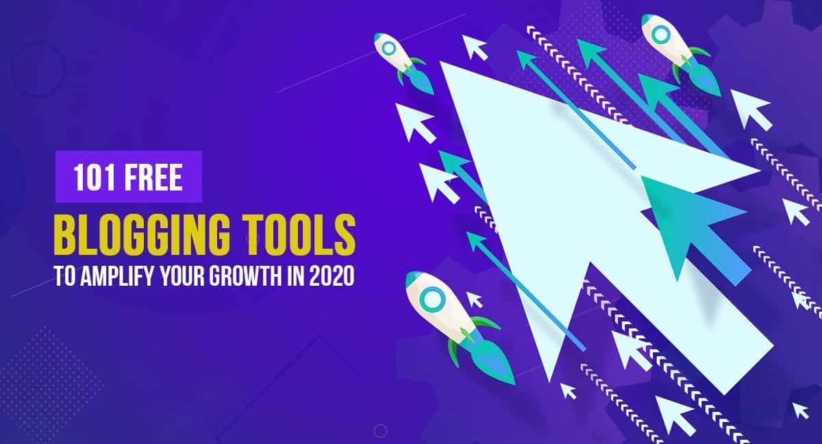 101 FREE Blogging Tools to Amplify Your Growth in 2020 1