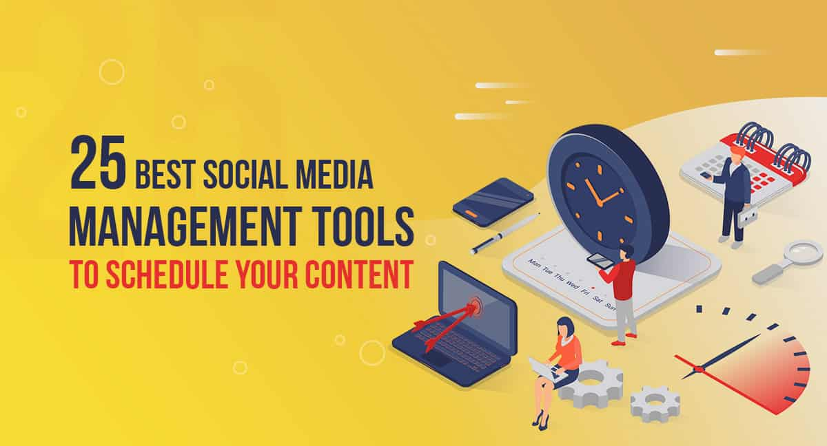 25 Best Social Media Management Tools to Schedule Your Content 1
