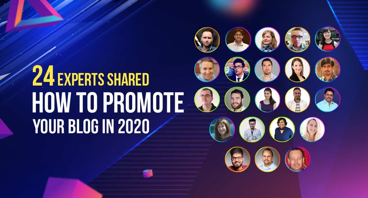 24 Experts Shared How to Promote Your Blog in 2020 1