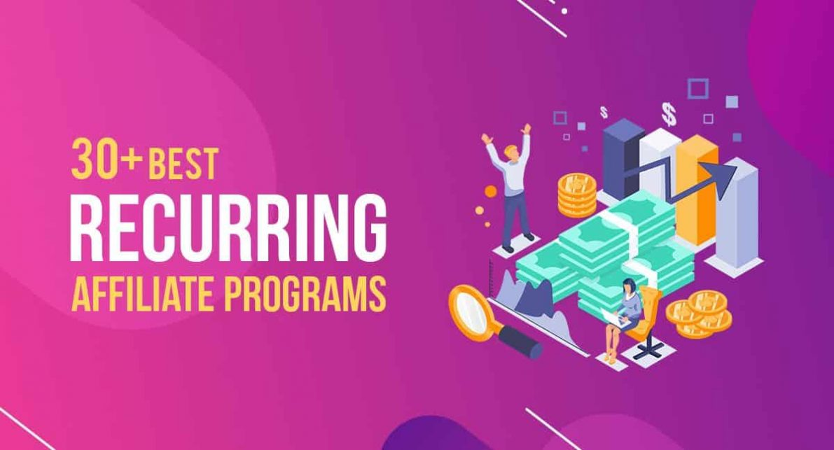 30+ Best Recurring Affiliate Programs to Generate Good Income in 2020