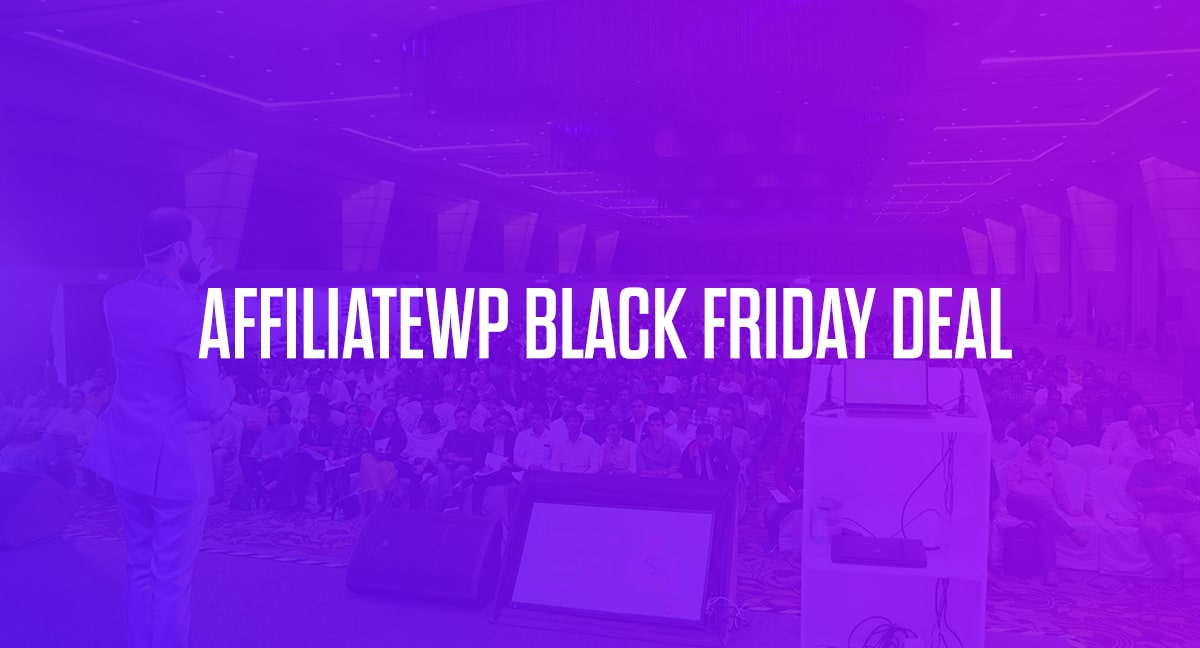 AffiliateWP Black Friday Deal 2020: To be Announced