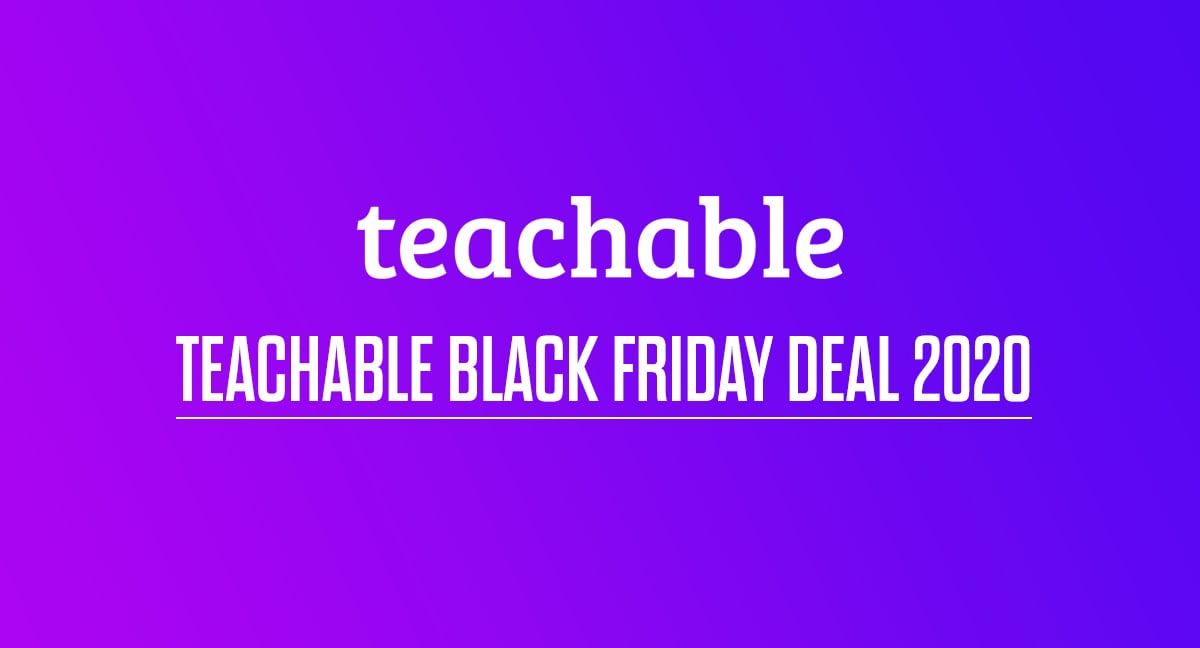 Teachable Black Friday Deal 2020: Save $199/Year