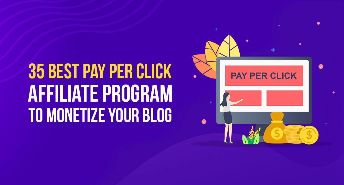 35 Best Pay Per Click Affiliate Programs To Monetize Your Blog Blogging Cage