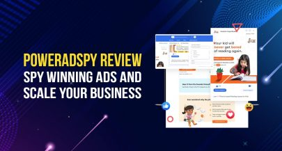 PowerAdSpy Review: Spy Winning Ads and Scale Your Business